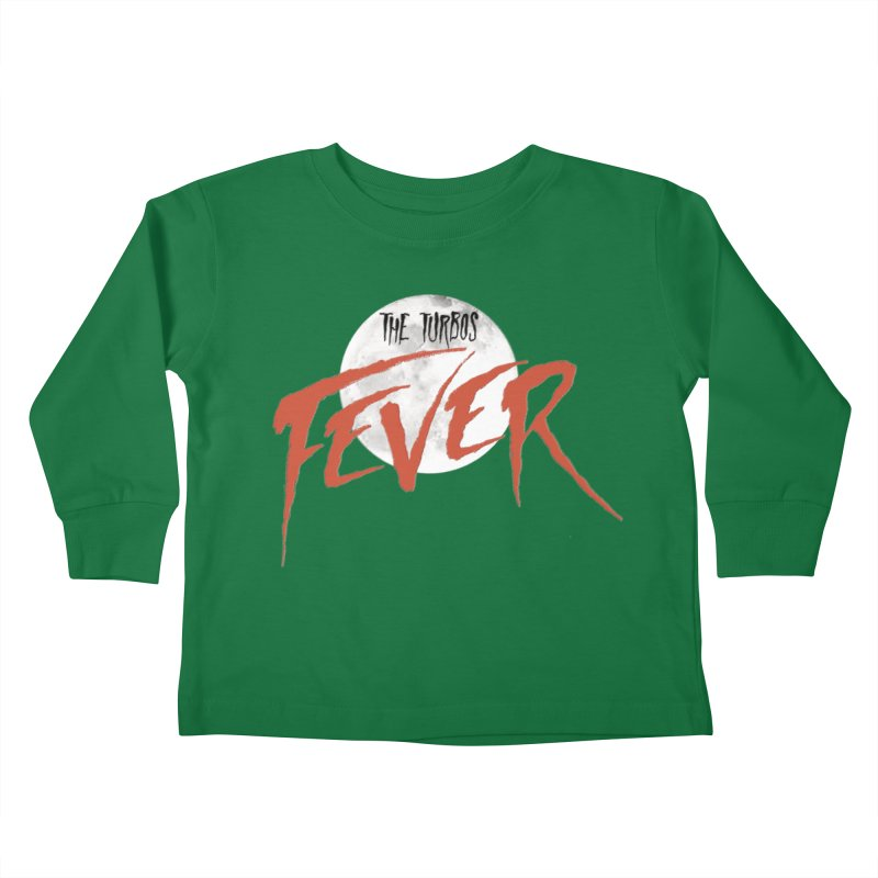 Fever Kids Toddler Longsleeve T-Shirt by The Turbos Merch Stand