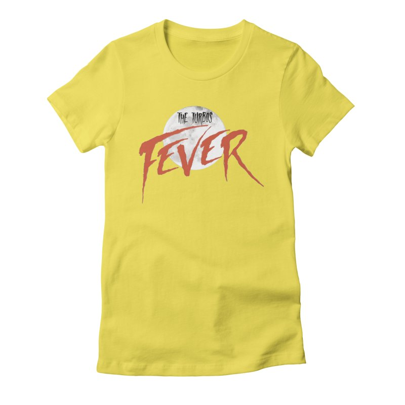 Fever Women's Fitted T-Shirt by The Turbos Merch Stand