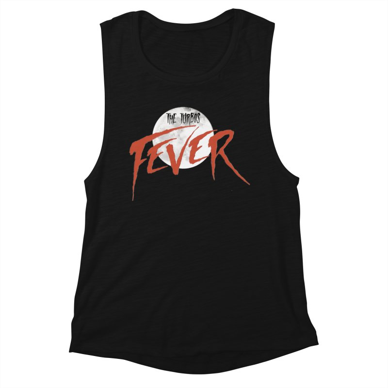 Fever Women's Muscle Tank by The Turbos Merch Stand
