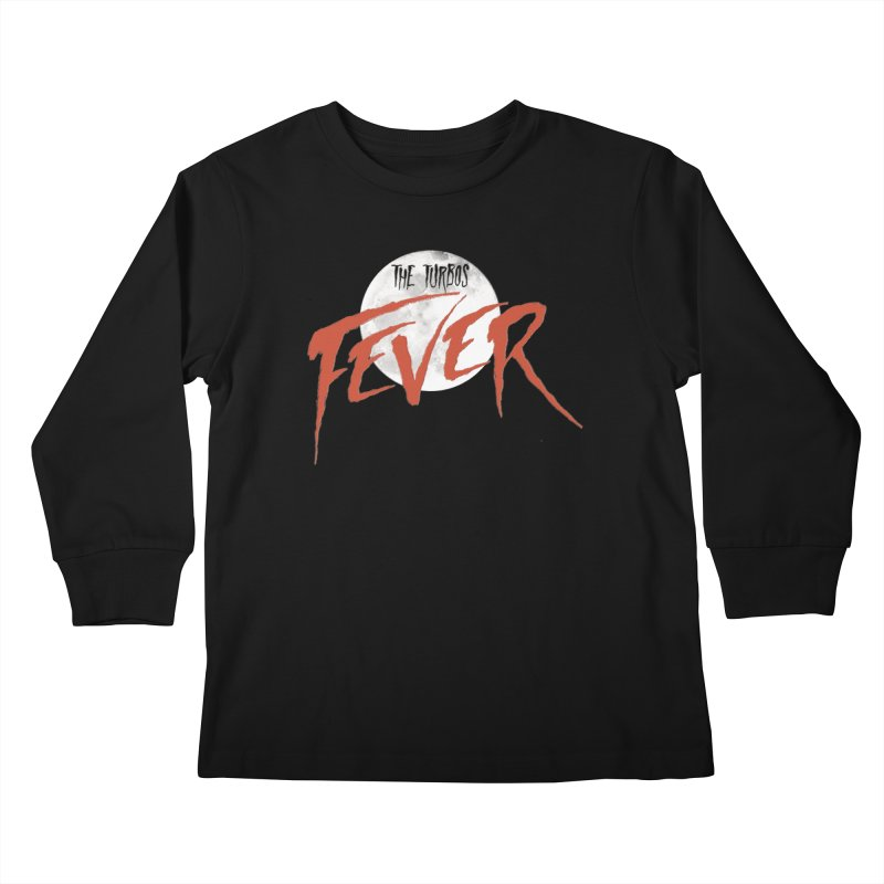 Fever Kids Longsleeve T-Shirt by The Turbos Merch Stand