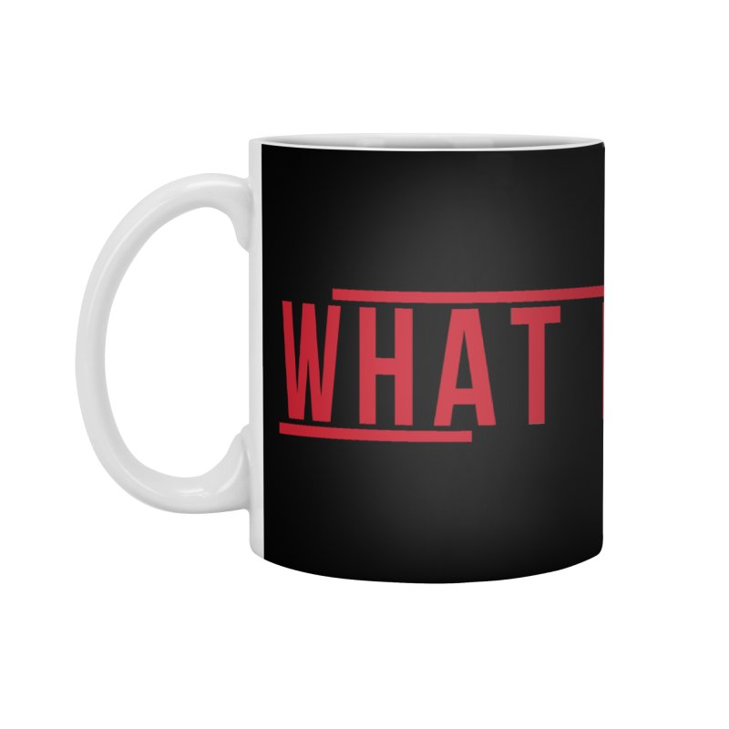 WHAT IF Accessories Mug by the vertical church's Artist Shop