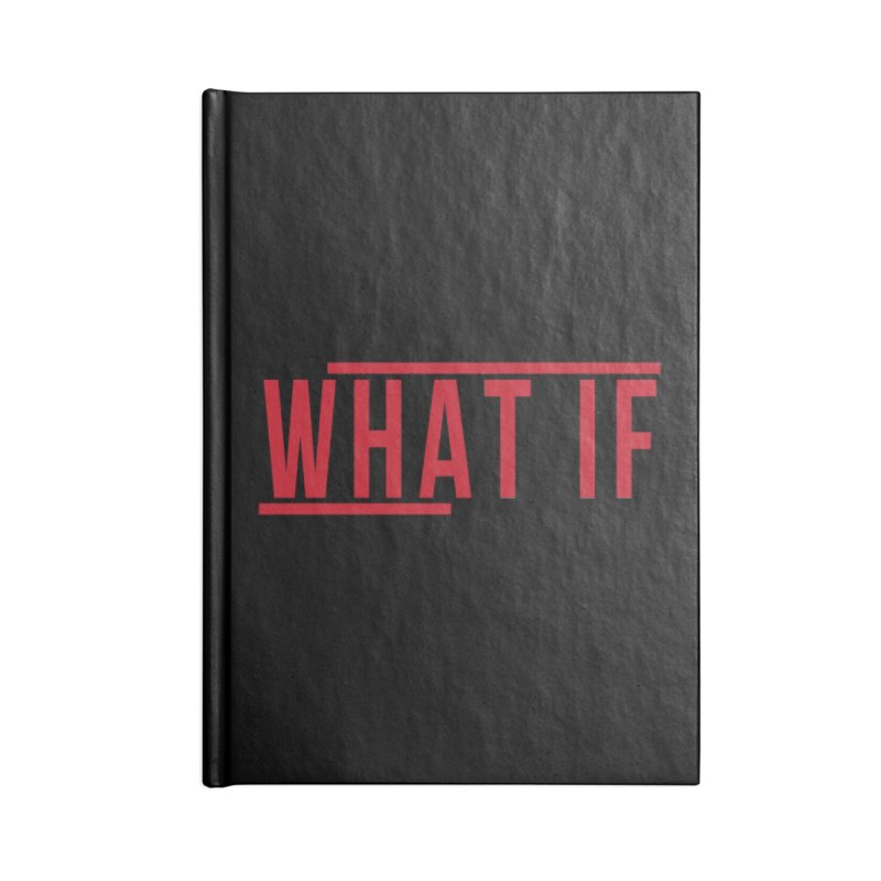 WHAT IF Accessories Notebook by the vertical church's Artist Shop