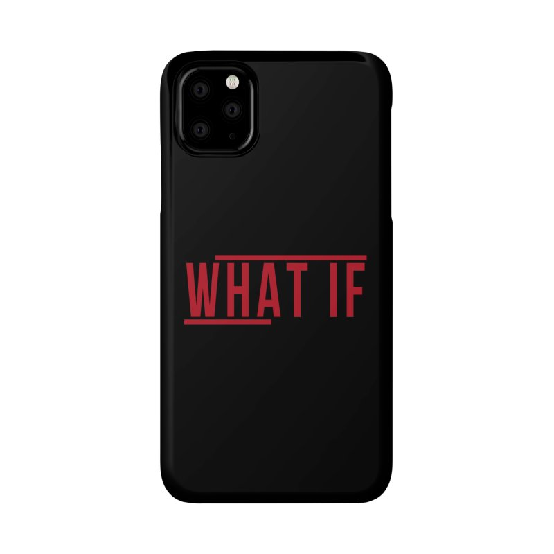 WHAT IF Accessories Phone Case by the vertical church's Artist Shop