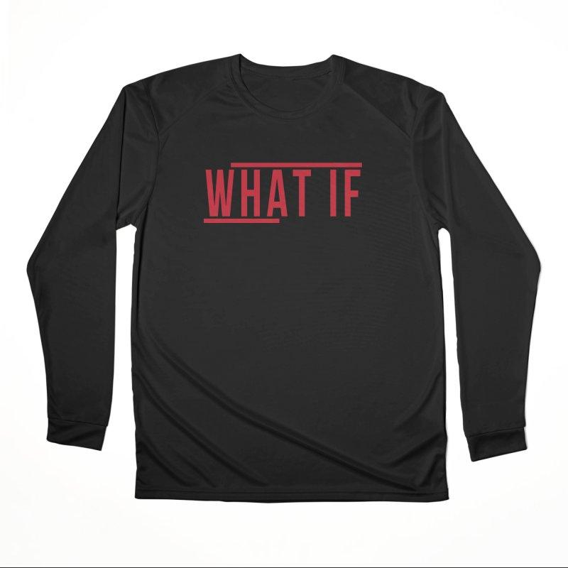 WHAT IF Men's Longsleeve T-Shirt by the vertical church's Artist Shop