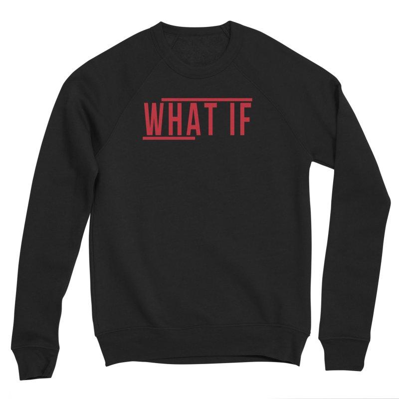 WHAT IF Women's Sweatshirt by the vertical church's Artist Shop