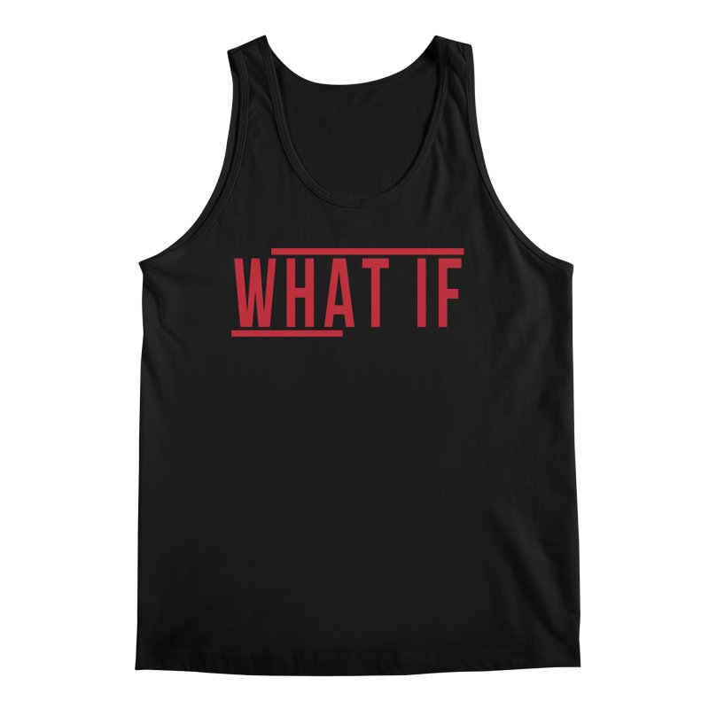 WHAT IF Men's Tank by the vertical church's Artist Shop