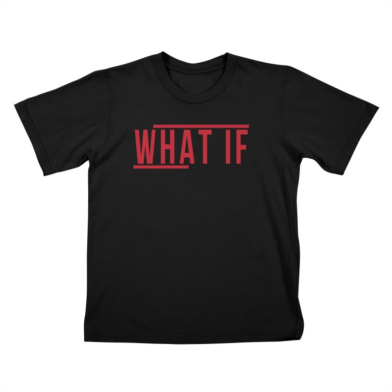 WHAT IF Kids T-Shirt by the vertical church's Artist Shop