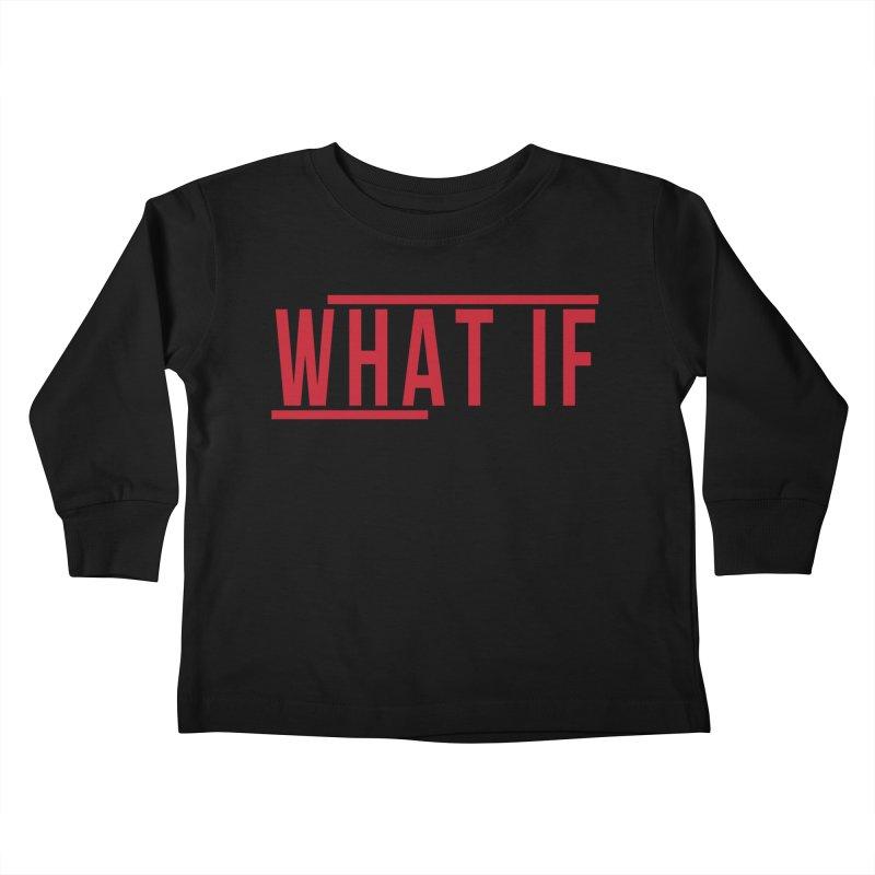 WHAT IF Kids Toddler Longsleeve T-Shirt by the vertical church's Artist Shop