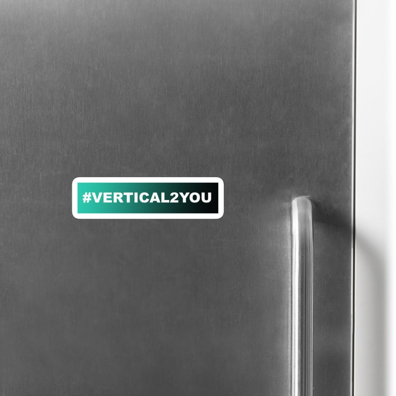 #Vertical2You Accessories Magnet by the vertical church's Artist Shop