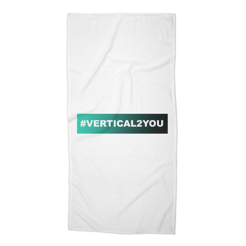 #Vertical2You Accessories Beach Towel by the vertical church's Artist Shop