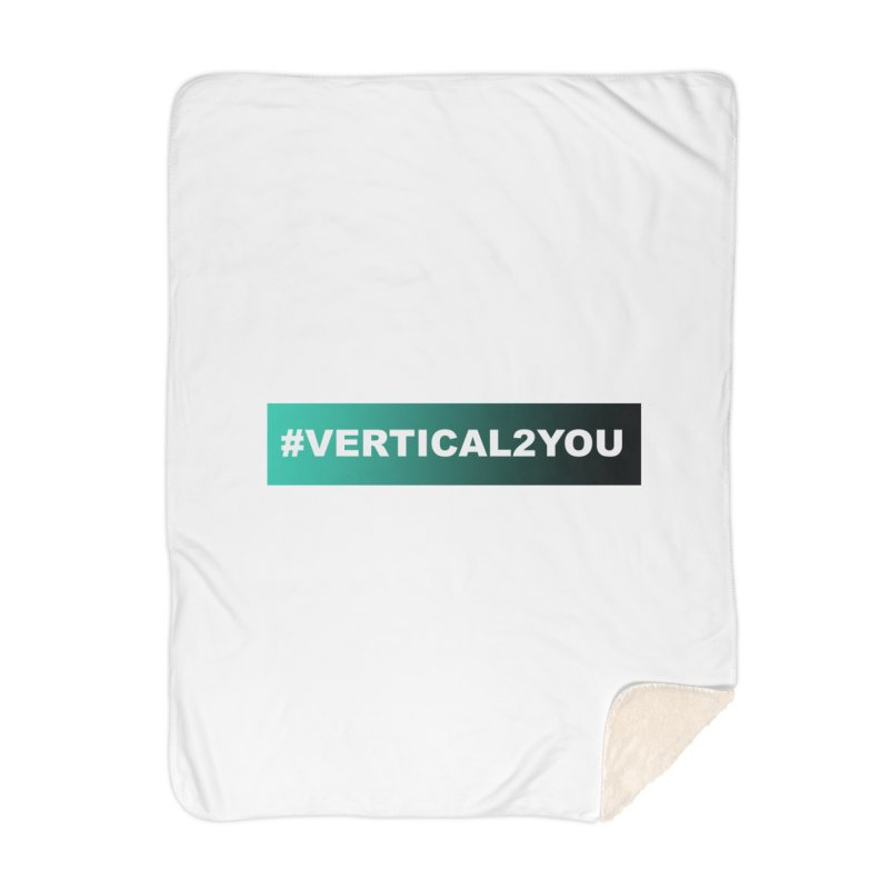 #Vertical2You Home Blanket by the vertical church's Artist Shop