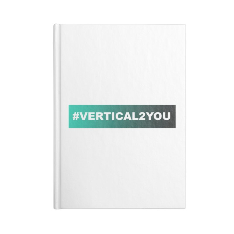 #Vertical2You Accessories Notebook by the vertical church's Artist Shop