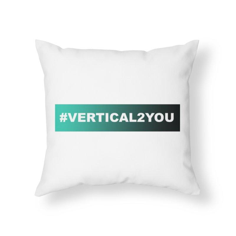 #Vertical2You Home Throw Pillow by the vertical church's Artist Shop