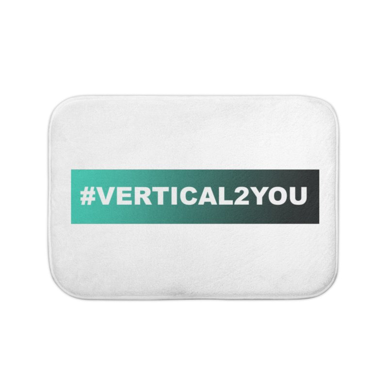 #Vertical2You Home Bath Mat by the vertical church's Artist Shop