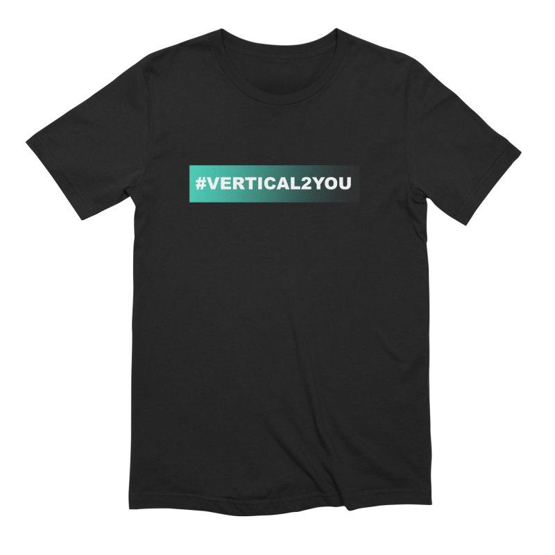 #Vertical2You Men's T-Shirt by the vertical church's Artist Shop