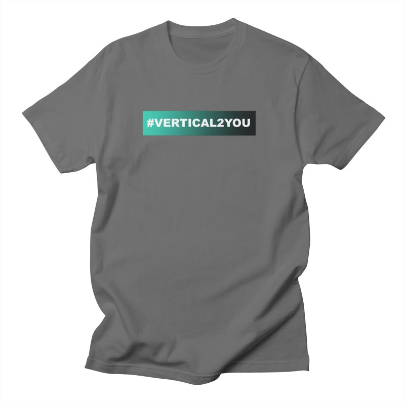 #Vertical2You Men's T-Shirt by the vertical church's Artist Shop