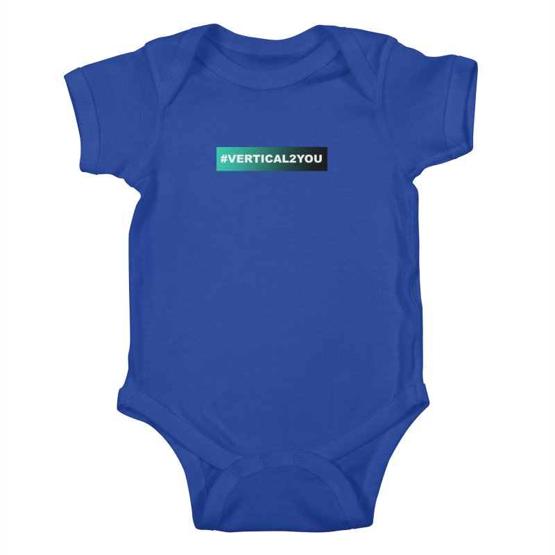 #Vertical2You Kids Baby Bodysuit by the vertical church's Artist Shop