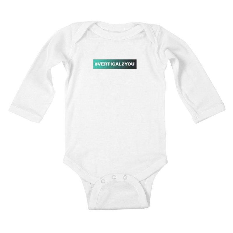 #Vertical2You Kids Baby Longsleeve Bodysuit by the vertical church's Artist Shop