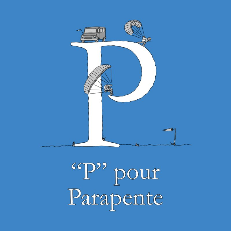 """P"" pour Parapente by The Wandering Fools"