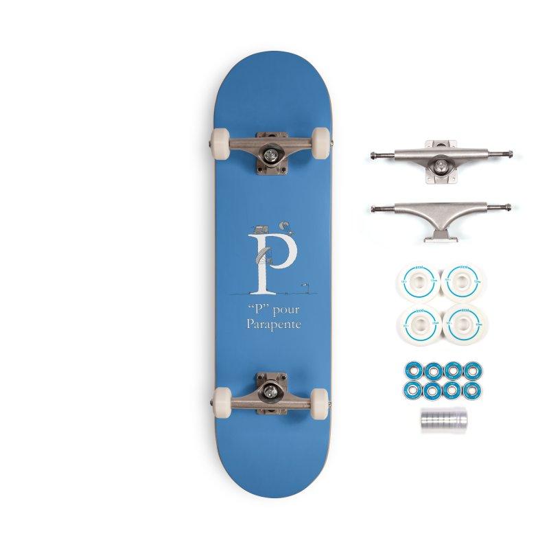 """P"" pour Parapente Accessories Skateboard by The Wandering Fools Artist Shop"