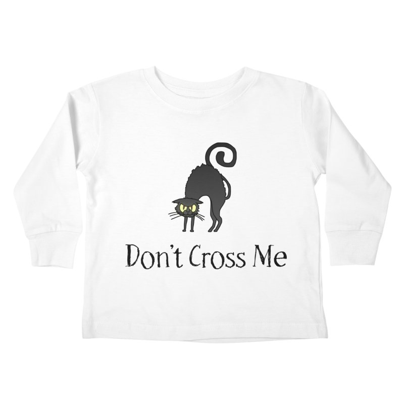 Don't Cross Me - Black Cat Kids Toddler Longsleeve T-Shirt by The Wandering Fools