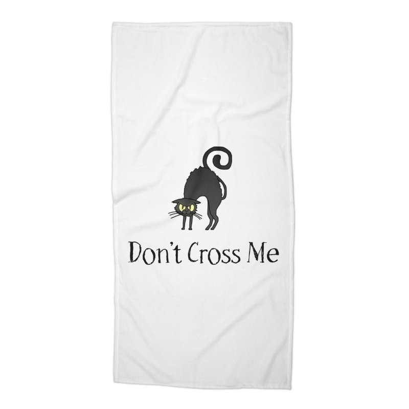 Don't Cross Me - Black Cat Accessories Beach Towel by The Wandering Fools