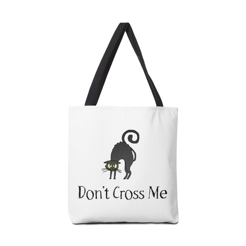Don't Cross Me - Black Cat Accessories Tote Bag Bag by The Wandering Fools