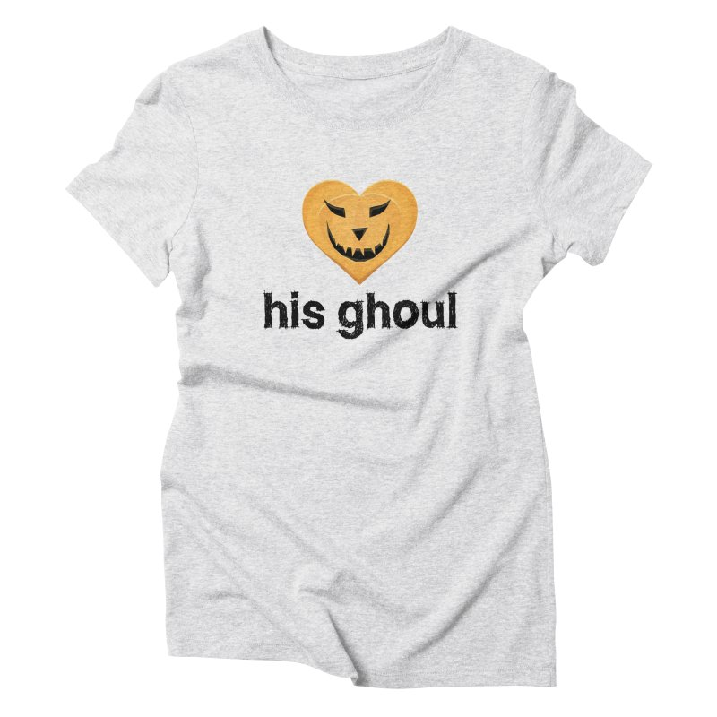 His Ghoul - Matching Couples - Halloween in Women's Triblend T-Shirt Heather White by The Wandering Fools
