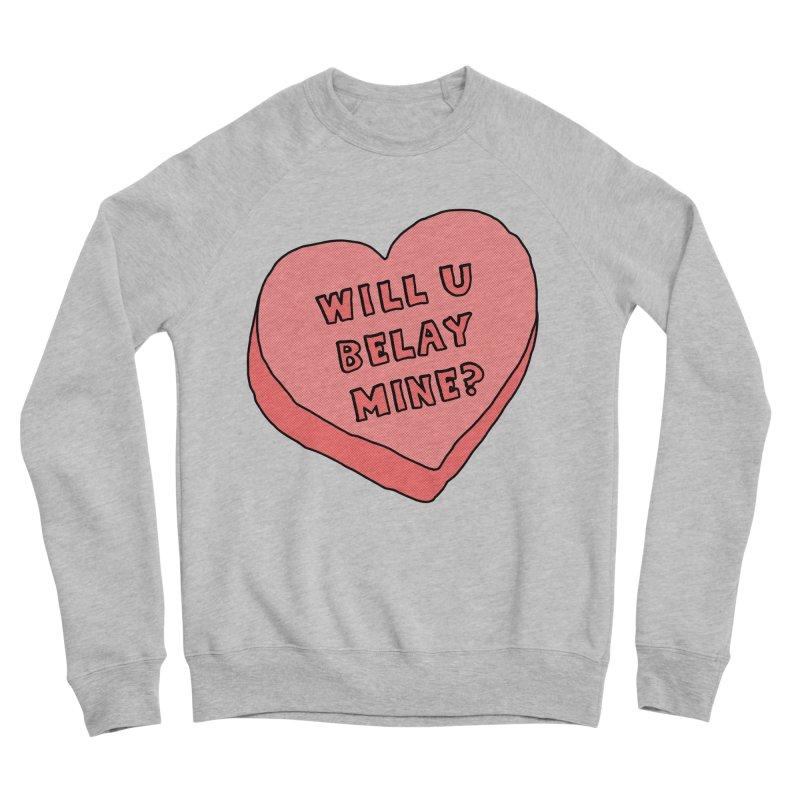 Will U Belay Mine? Women's Sponge Fleece Sweatshirt by The Wandering Fools
