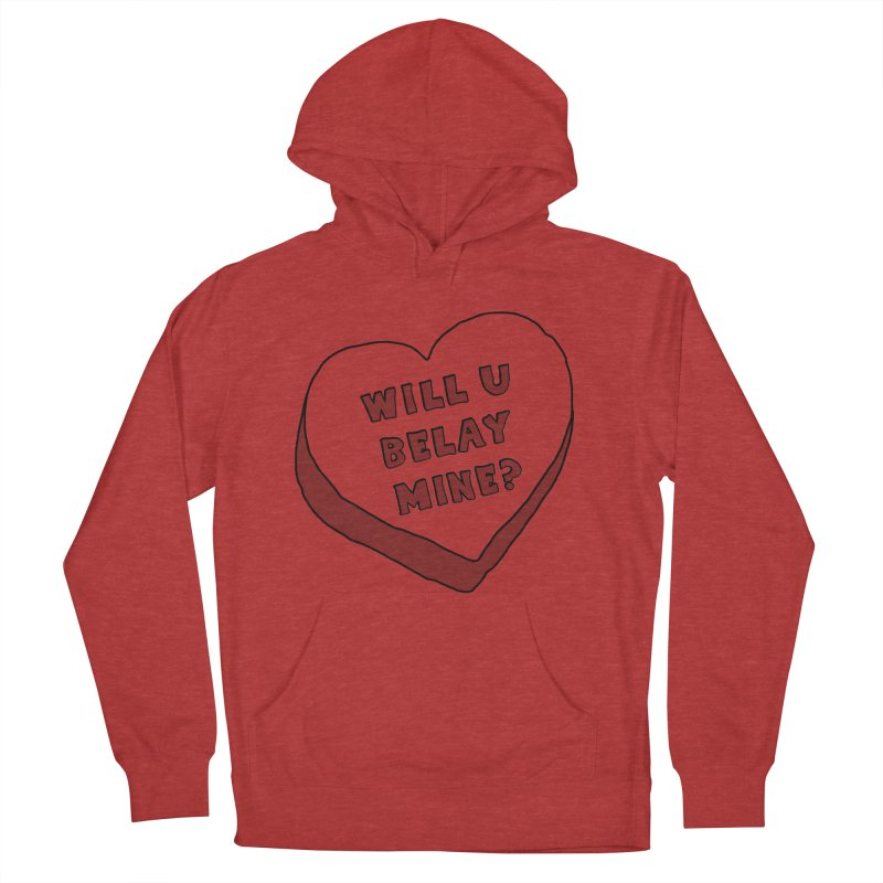 Will U Belay Mine? Women's French Terry Pullover Hoody by The Wandering Fools