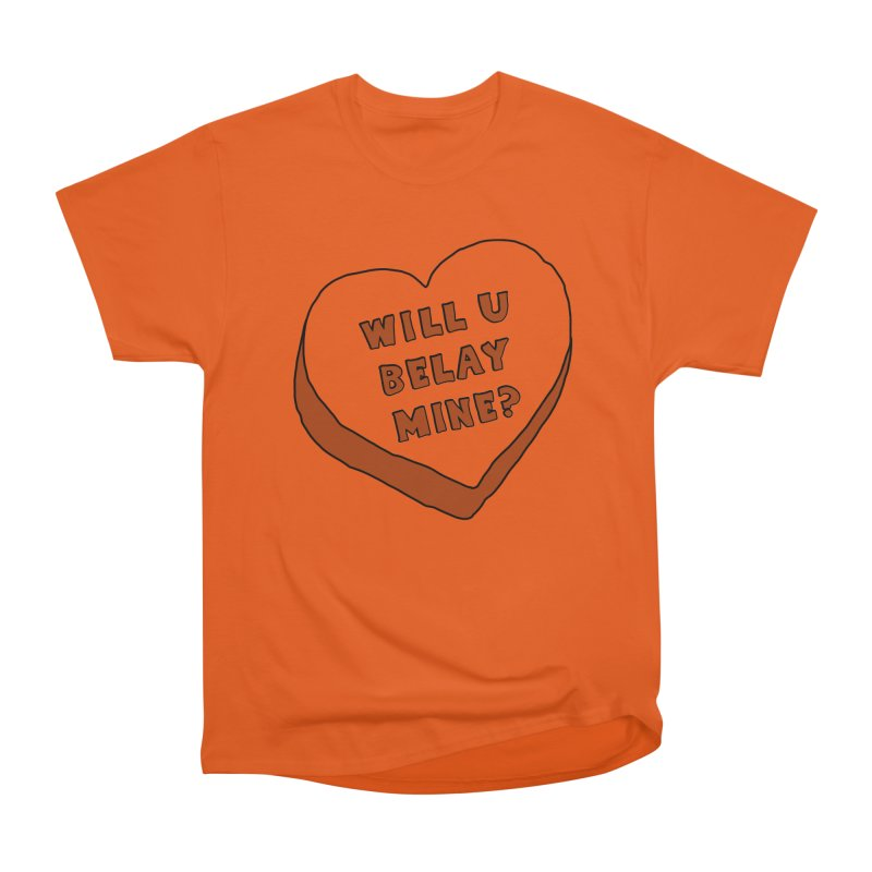 Will U Belay Mine? Women's Heavyweight Unisex T-Shirt by The Wandering Fools