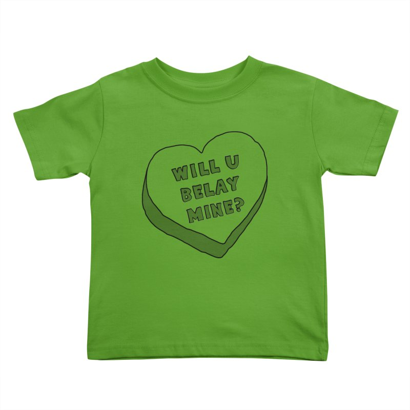 Will U Belay Mine? Kids Toddler T-Shirt by The Wandering Fools