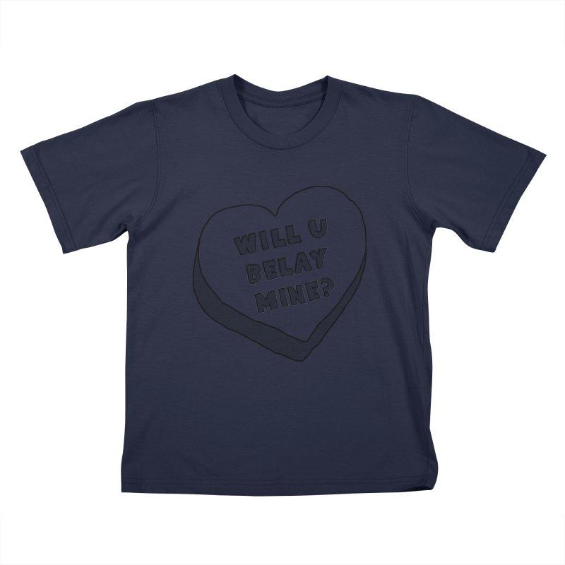 Will U Belay Mine? Kids T-Shirt by The Wandering Fools Artist Shop
