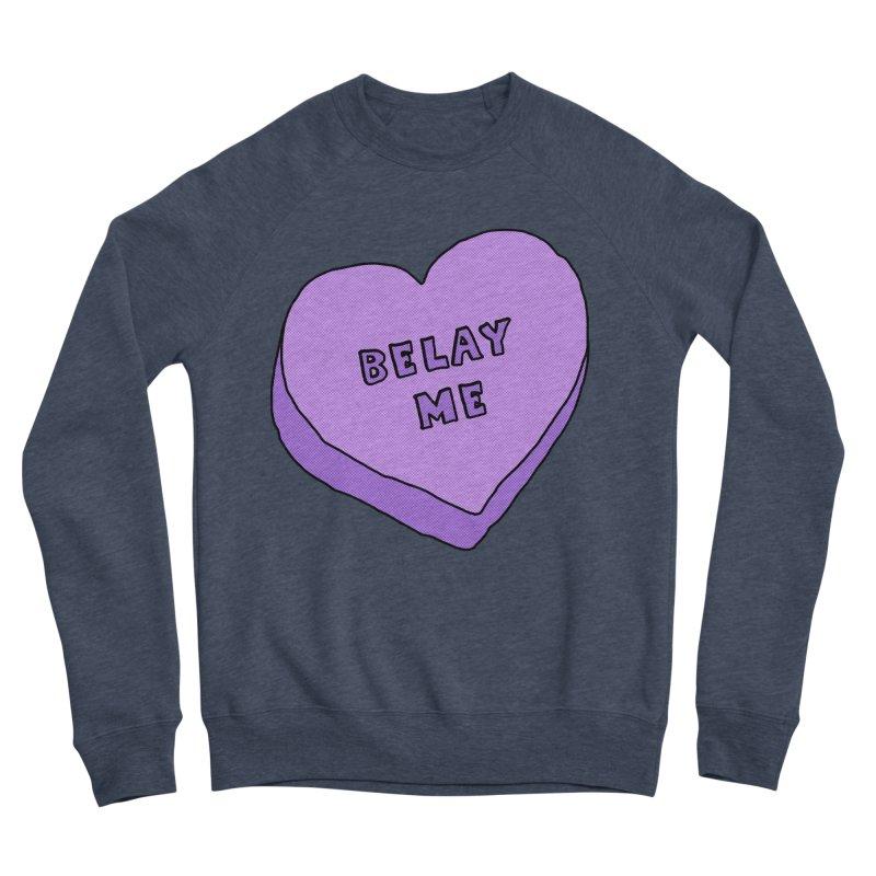 Belay Me Women's Sponge Fleece Sweatshirt by The Wandering Fools