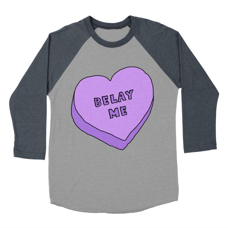 Belay Me Women's Baseball Triblend Longsleeve T-Shirt by The Wandering Fools