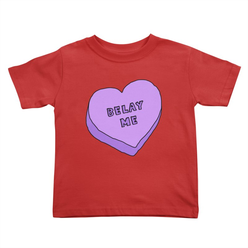 Belay Me Kids Toddler T-Shirt by The Wandering Fools