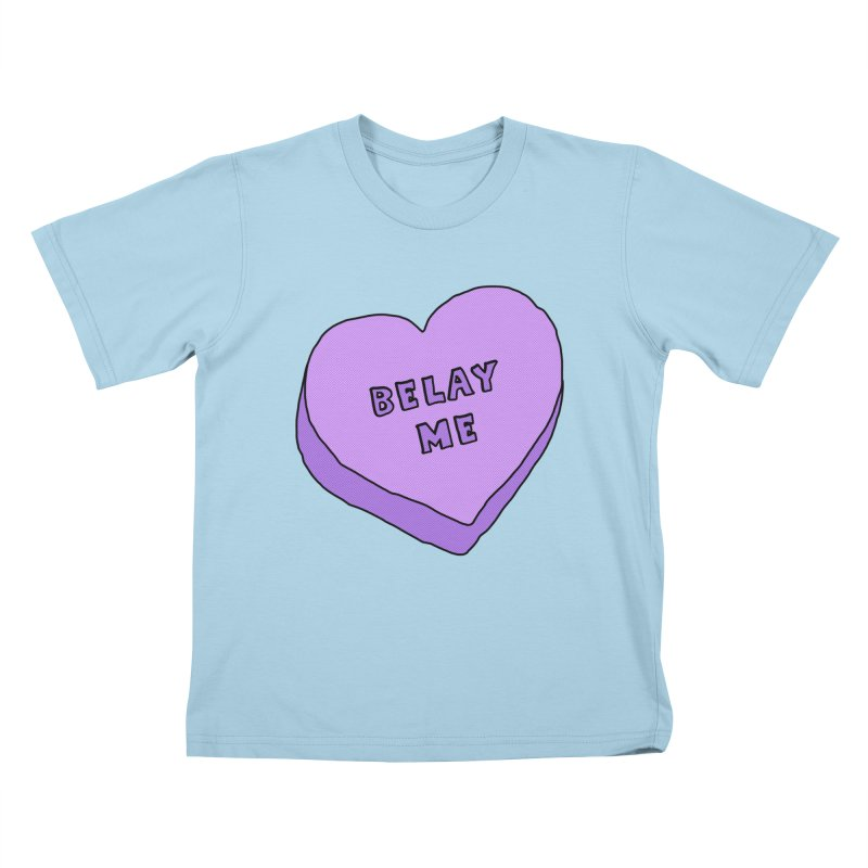 Belay Me Kids T-Shirt by The Wandering Fools