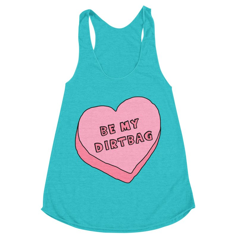 Be My Dirtbag Women's Racerback Triblend Tank by The Wandering Fools