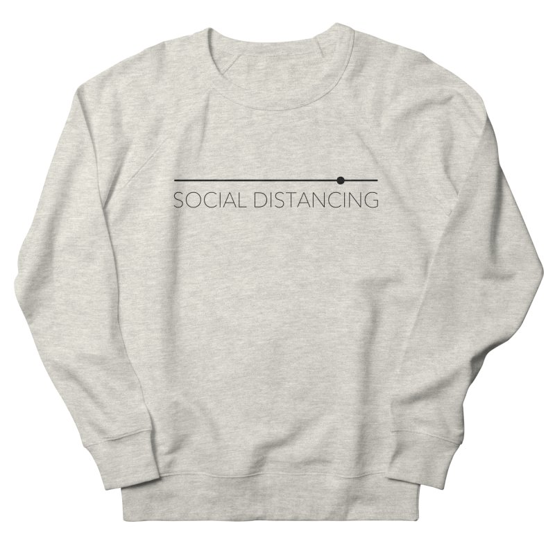 Social Distancing - Black Men's Sweatshirt by The Wandering Fools Artist Shop