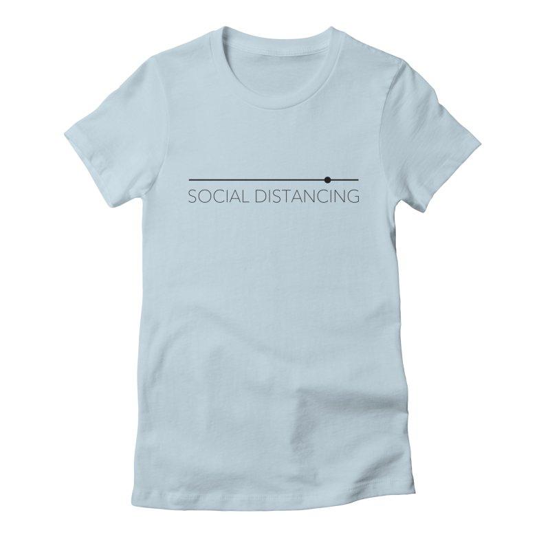 Social Distancing - Black Women's T-Shirt by The Wandering Fools Artist Shop
