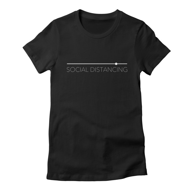Social Distancing - White in Women's Fitted T-Shirt Black by The Wandering Fools