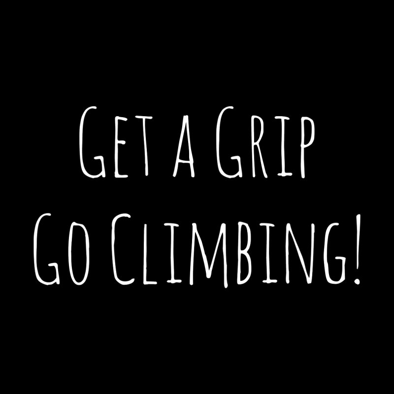 Get a Grip Go Climbing Accessories Face Mask by The Wandering Fools Artist Shop