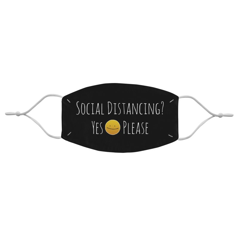 Social Distancing? Yes Please Accessories Face Mask by The Wandering Fools Artist Shop