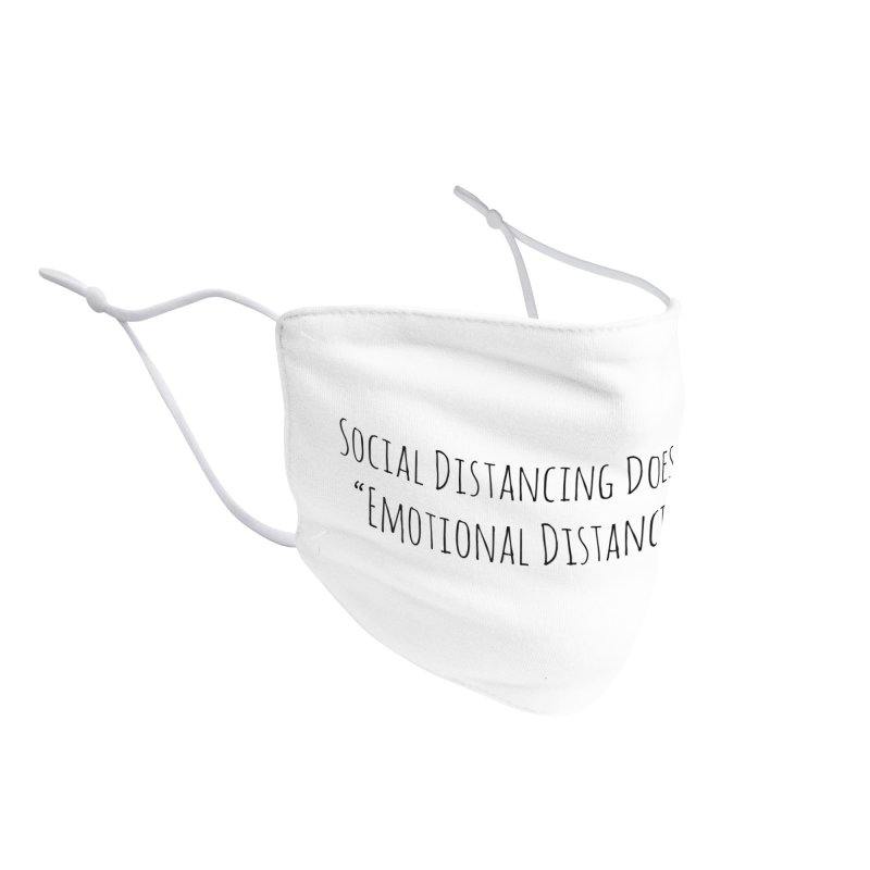 Social Distancing Doesn't Mean Emotional Distancing :( Accessories Face Mask by The Wandering Fools Artist Shop