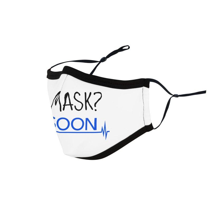 No Mask? ICU Soon Accessories Face Mask by The Wandering Fools Artist Shop
