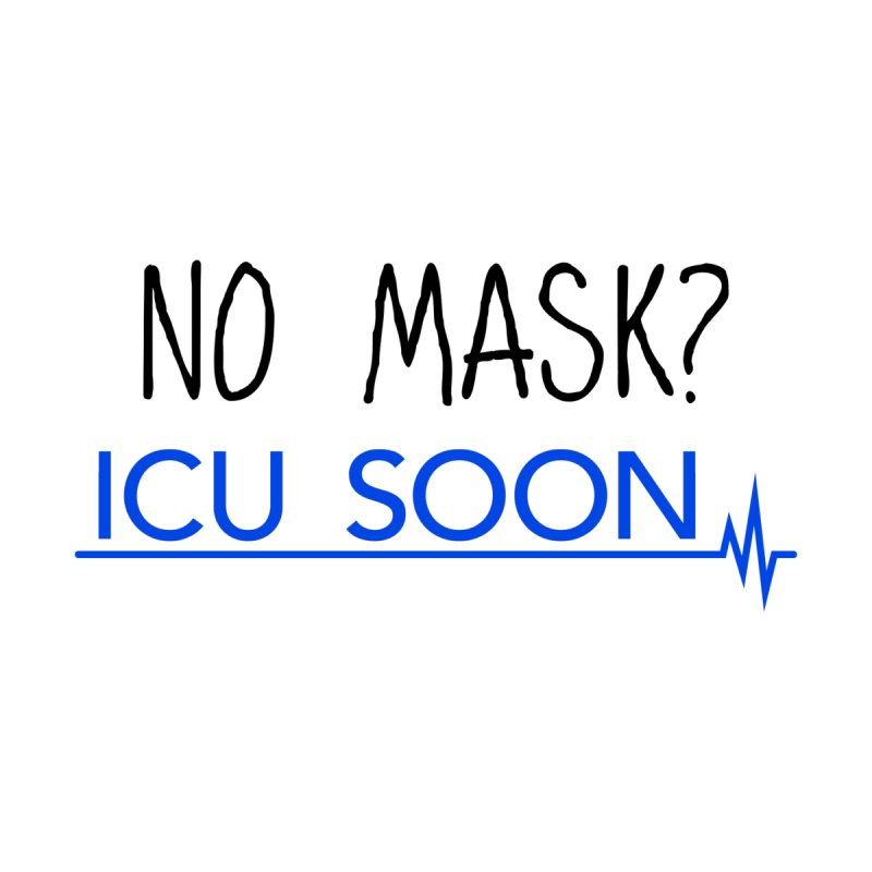 No Mask? ICU Soon Accessories Neck Gaiter by The Wandering Fools Artist Shop