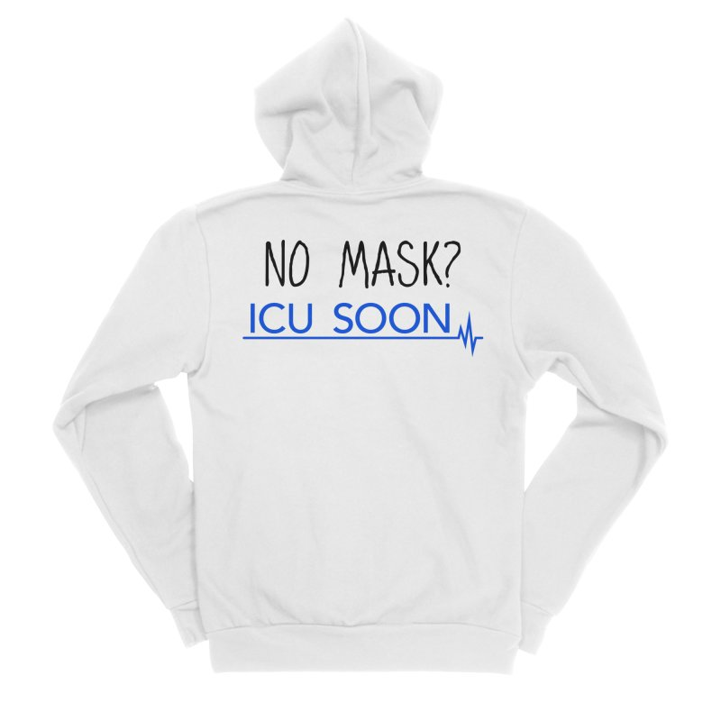 No Mask? ICU Soon Men's Zip-Up Hoody by The Wandering Fools Artist Shop