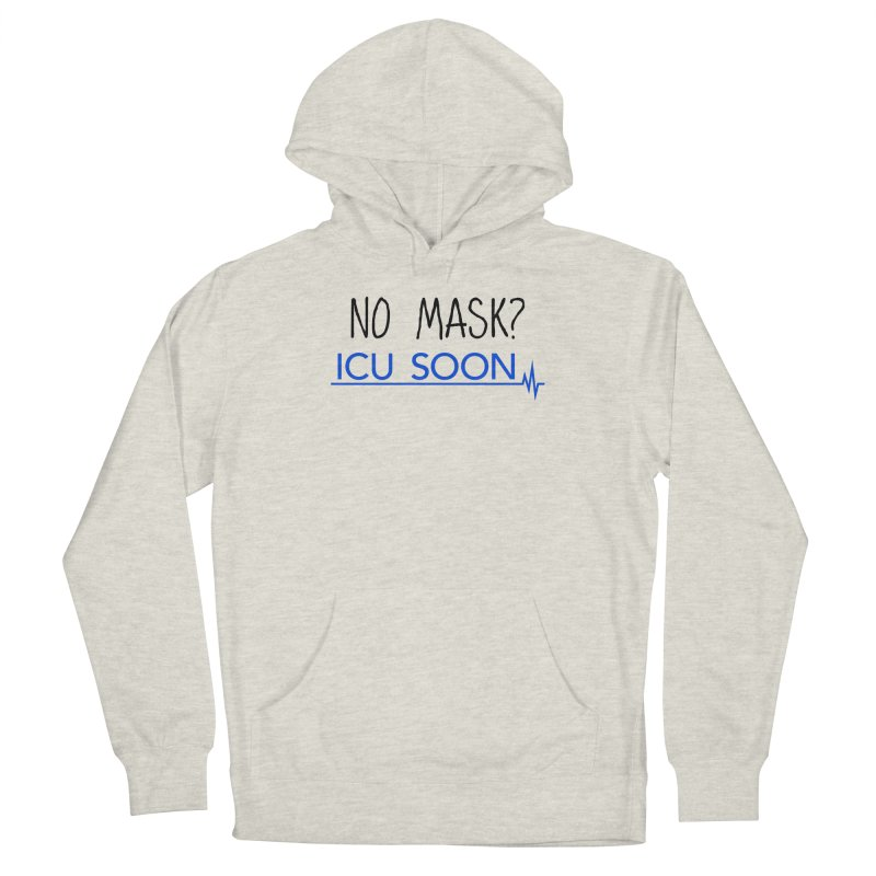 No Mask? ICU Soon Men's Pullover Hoody by The Wandering Fools Artist Shop