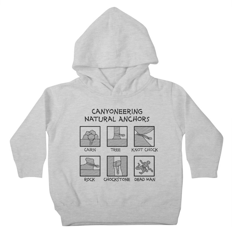 Canyoneering Natural Anchors New Kids Toddler Pullover Hoody by The Wandering Fools Artist Shop