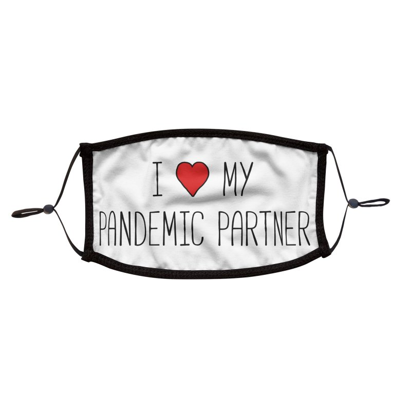 I Love My Pandemic Partner Accessories Face Mask by The Wandering Fools Artist Shop